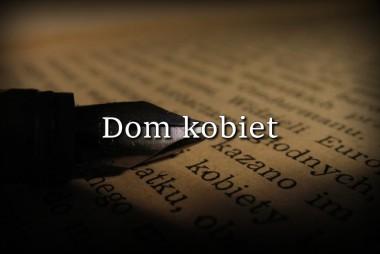 """Grupa teatralna """"Szkic"""" – Dom kobiet"""